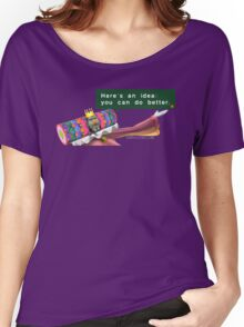 """Katamari- King of all Cosmos """"Here's an idea: You can do better.""""  Women's Relaxed Fit T-Shirt"""