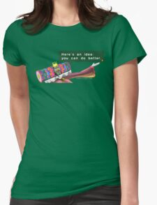 """Katamari- King of all Cosmos """"Here's an idea: You can do better.""""  Womens Fitted T-Shirt"""