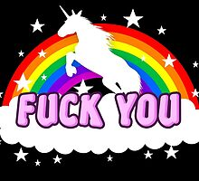 Unicorn Fuck you rainbow by FirstRadiant