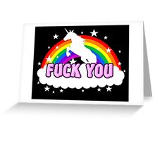 Unicorn Fuck you rainbow Greeting Card