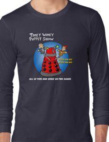 Timey Wimey Puppet Show Long Sleeve T-Shirt