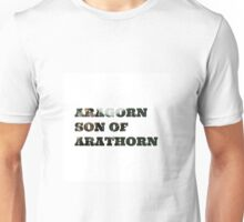 Aragorn son of Arathorn Unisex T-Shirt