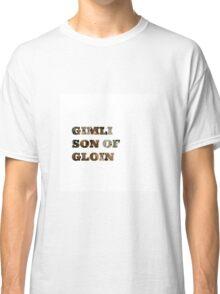 Gimli son of Gloin Classic T-Shirt