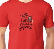 Drop Dead Gorgeous Unisex T-Shirt