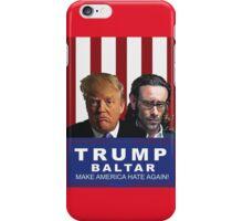 Trump - Baltar : Make America Hate Again! iPhone Case/Skin