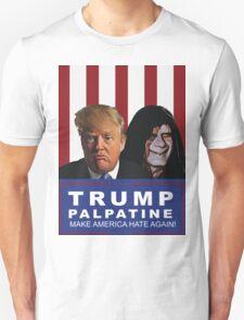 Trump - Palpatine : Make America Hate Again! T-Shirt
