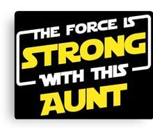 Force Aunt Canvas Print