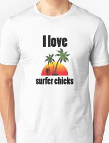 I Love Surfer Chicks. T-Shirt
