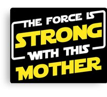Force Mother Canvas Print