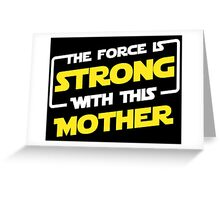 Force Mother Greeting Card