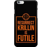 Futile resurrection iPhone Case/Skin