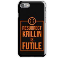 Futile resurrection iPhone Case/Skin