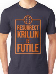 Futile resurrection Unisex T-Shirt