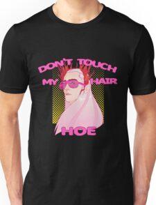 THRANDUIL-DON'T TOUCH MY HAIR HOE Unisex T-Shirt