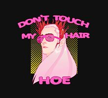THRANDUIL-DON'T TOUCH MY HAIR HOE Unisex T-Shirt