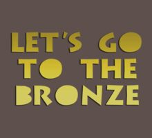 Let's go to the Bronze Baby Tee