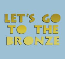 Let's go to the Bronze Baby Tee