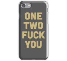 One, two.. fuck you! iPhone Case/Skin