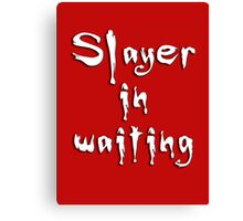 Slayer in waiting Canvas Print