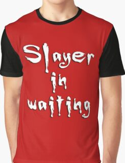 Slayer in waiting Graphic T-Shirt