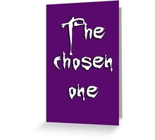 The chosen one Greeting Card