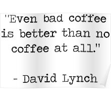 David Lynch Quote Poster