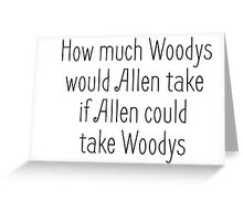Woody Allen Joke Funny Saying Greeting Card