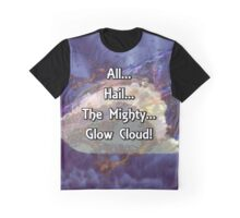All...Hail...The Mighty... Glow Cloud! Graphic T-Shirt