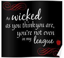 Evil Queen in Wicked Poster