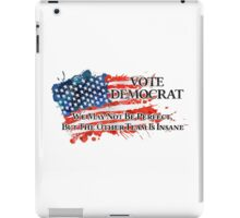 Vintage Vote Democrat, The Other Side Is Insane iPad Case/Skin