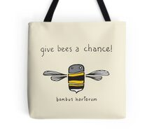 Give bees a chance! Tote Bag