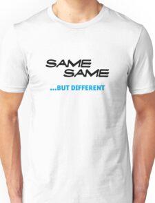 same same, but different Unisex T-Shirt