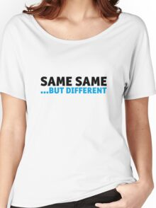 same same, but different Women's Relaxed Fit T-Shirt