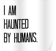 Haunted by Humans Poster