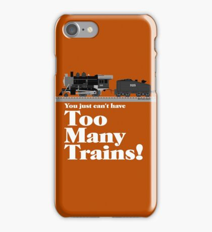 Too Many Trains - White Lettering iPhone Case/Skin
