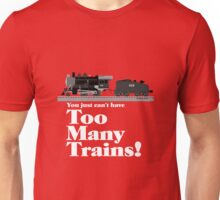 Too Many Trains - White Lettering Unisex T-Shirt