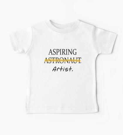Aspiring Astronaut NOT.  Aspiring Artist Baby Tee