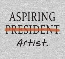 Aspiring Artist NOT Aspiring President One Piece - Long Sleeve