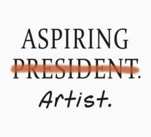 Aspiring Artist NOT Aspiring President Baby Tee