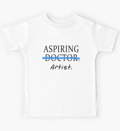 Aspiring Artist NOT Aspiring Doctor Kids Tee