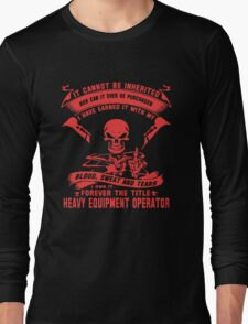 Heavy Equipment Operator Forever The Title Long Sleeve T-Shirt
