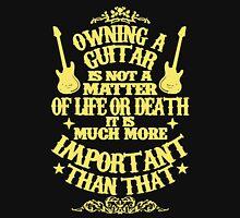 Owning A Guitar Unisex T-Shirt
