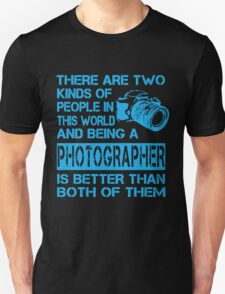 Photographers are the Best T-Shirt