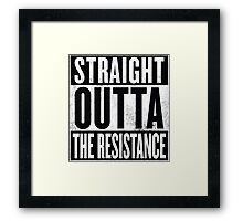 Straight Outta The Resistance Framed Print