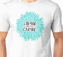 Crème de la Crème – Turquoise Unisex T-Shirt