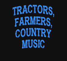Tractors, Farmers, Country Music Unisex T-Shirt