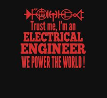 Trust me, I'm A Electrical Engineer Unisex T-Shirt