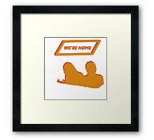 We're Home Framed Print