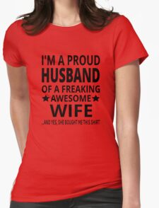 I'm A Proud Husband Of A Freaking Awesome Wife Womens Fitted T-Shirt