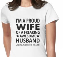 I'm A Proud Wife Of A Freaking Awesome Husband Womens Fitted T-Shirt